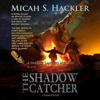 Shadow Catcher - Micah S. Hackler - audiobook