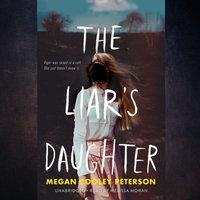 Liar's Daughter - Megan Cooley Peterson - audiobook