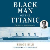 Black Man on the Titanic - Serge Bile - audiobook