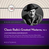 Classic Radio's Greatest Westerns, Vol. 3 - Black Eye Entertainment - audiobook