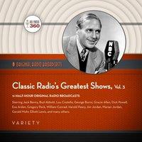 Classic Radio's Greatest Shows, Vol. 3 - Black Eye Entertainment - audiobook