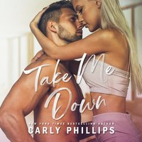 Take Me Down - Carly Phillips - audiobook