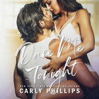 Dare Me Tonight - Carly Phillips - audiobook