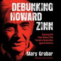 Debunking Howard Zinn - Mary Grabar - audiobook