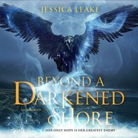 Beyond a Darkened Shore - Jessica Leake - audiobook