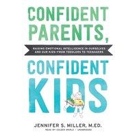 Confident Parents, Confident Kids - Jennifer S. Miller - audiobook