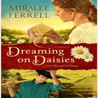 Dreaming on Daisies - Miralee Ferrell - audiobook