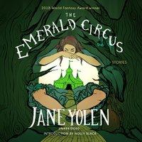 Emerald Circus - Jane Yolen - audiobook