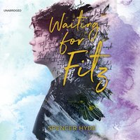 Waiting for Fitz - Spencer Hyde - audiobook