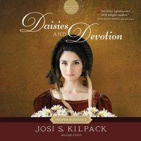 Daisies and Devotion - Josi S. Kilpack - audiobook