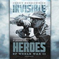 Invisible Heroes of World War II - Jerry Borrowman - audiobook