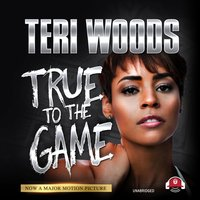 True to the Game I - Teri Woods - audiobook