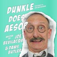 Dunkle Does Aesop - Joe Bevilacqua - audiobook