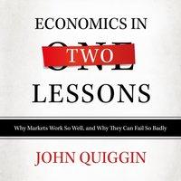 Economics in Two Lessons - John Quiggin - audiobook