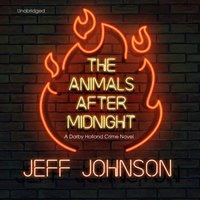 Animals after Midnight - Jeff Johnson - audiobook