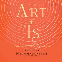 Art of Is - Stephen Nachmanovitch - audiobook