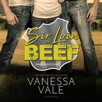 Sir Loin of Beef - Vanessa Vale - audiobook