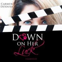 Down on Her Luck - Carmen DeSousa - audiobook