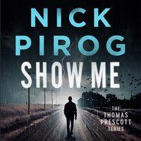 Show Me - Nick Pirog - audiobook