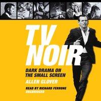 TV Noir - Allen Glover - audiobook