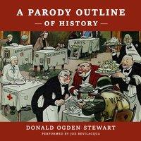 Parody Outline of History - Donald Ogden Stewart - audiobook
