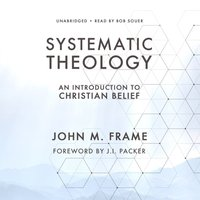 Systematic Theology - John M. Frame - audiobook