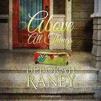 Above All Things - Deborah Raney - audiobook