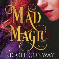 Mad Magic - Nicole Conway - audiobook