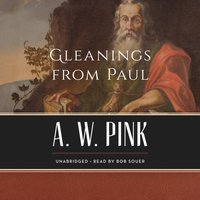Gleanings from Paul - Arthur W. Pink - audiobook