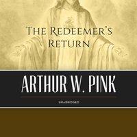 Redeemer's Return - Arthur W. Pink - audiobook