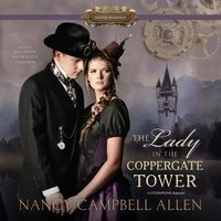 Lady in the Coppergate Tower - Nancy Campbell Allen - audiobook