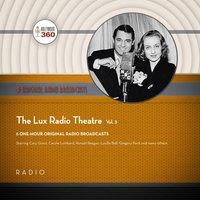 Lux Radio Theatre, Vol. 3 - Black Eye Entertainment - audiobook