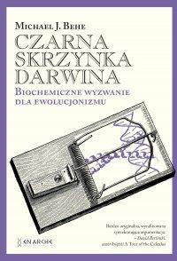 Czarna skrzynka Darwina. Biochemiczne wyzwanie dla ewolucjonizmu - Michael J. Behe - ebook