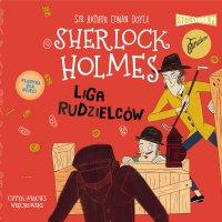 Klasyka dla dzieci. Sherlock Holmes. Tom 5. Liga rudzielców - Arthur Conan Doyle - audiobook