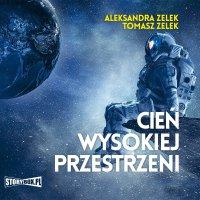 Cień wysokiej przestrzeni - Aleksandra Zelek - audiobook