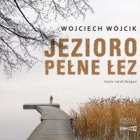 Jezioro pełne łez - Wojciech Wójcik - audiobook