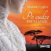 Po cudze pieniądze - Hanna Cygler - audiobook