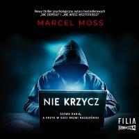 Nie krzycz - Marcel Moss - audiobook