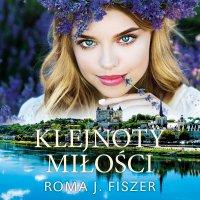 Klejnoty miłości - Roma J. Fiszer - audiobook