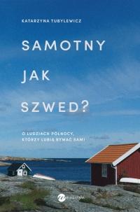 Samotny jak Szwed? - Katarzyna Tubylewicz - ebook