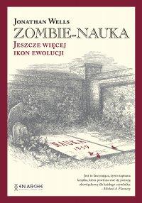 Zombie-nauka. Jeszcze więcej ikon ewolucji - Jonathan Wells - ebook