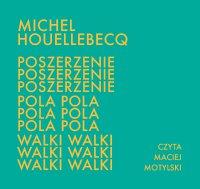 Poszerzenie pola walki - Michel Houellebecq - audiobook