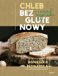 Chleb bezglutenowy i inne wypieki - Agnieszka Bednarska. - ebook