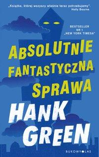 Absolutnie fantastyczna sprawa - Hank Green - ebook
