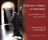 O kryzysach i próbach ich pokonywania czyli jak odnaleźć na nowo swoje powołanie - Tomasz Oleniacz SJ - audiobook