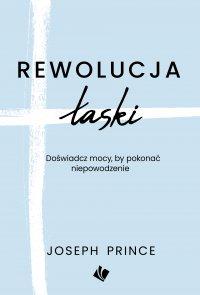 Rewolucja łaski - Joseph Prince - ebook