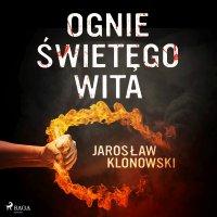 Ognie Świętego Wita - Jarosław Klonowski - audiobook