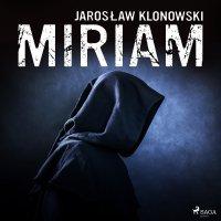 Miriam - Jarosław Klonowski - audiobook