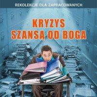 Kryzys szansą od Boga - Dariusz Michalski SJ - audiobook