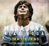 Maradona. Ręka Boga - Jimmy Burns - audiobook